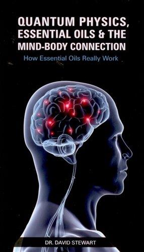 Quantum Physics Essential Oils Mind Body Connection